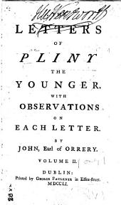 The Letters of Pliny, the Younger: With Observations on Each Letter, Volume 2