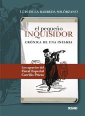 El pequeño inquisidor: Crónica de una infamia