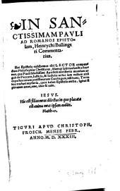 In Sanctissimam Pauli Ad Romanos Epistolam, Heinrychi Bullingeri Commentarius
