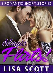 Magic Flirts! 5 Romantic Short Stories