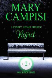 A Family Affair Shorts: Regret: Park Bench series Book 2