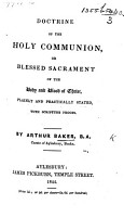 Doctrine of the Holy Communion     plainly and practically stated  with Scripture proofs PDF