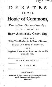 Debates of the House of Commons: From the Year 1667 to the Year 1694, Volume 6