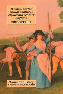 Women  Work And Sexual Politics In Eighteenth Century England