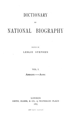 Dictionary of national biography  ed  by L  Stephen  and S  Lee    With  Suppl  3 vols  Index and epitome  and  Errata