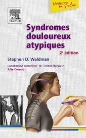 Syndromes douloureux atypiques: Édition 2