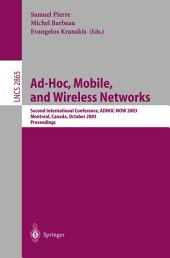 Ad-Hoc, Mobile, and Wireless Networks: Second International Conference, ADHOC-NOW 2003, Montreal, Canada, October 8-10, 2003, Proceedings