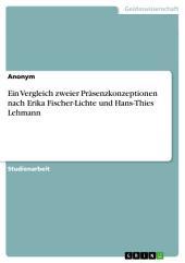 Ein Vergleich zweier Präsenzkonzeptionen nach Erika Fischer-Lichte und Hans-Thies Lehmann