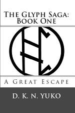 The Glyph Saga: Book One