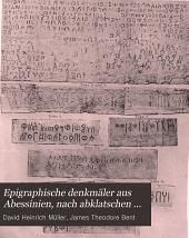 Epigraphische denkmäler aus Abessinien, nach abklatschen von J. Theodore Bent, esq