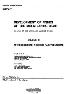 Development of Fishes of the Mid Atlantic Bight  Hardy  J  D  Aphredoderidae through Rachycentridae PDF