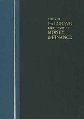 The New Palgrave Dictionary of Money and Finance