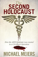 The Second Holocaust  How the AIDS Epidemic Was Created in a CIA Black Operation PDF