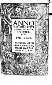 Annotationes Iusti Ionae in Acta Apostolorum