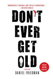 Don't Ever Get Old: A Mystery