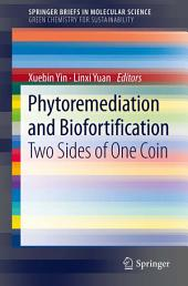 Phytoremediation and Biofortification: Two Sides of One Coin