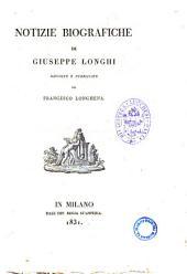 Notizie biografiche di Giuseppe Longhi raccolte e pubblicate da Francesco Longhena