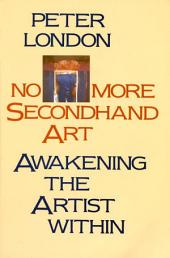 No More Secondhand Art: Awakening the Artist Within