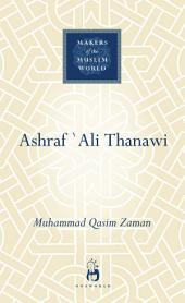 Ashraf `Ali Thanawi: Islam in Modern South Asia