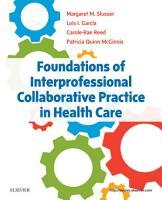 Foundations of Interprofessional Collaborative Practice in Health Care   E Book PDF