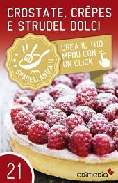 Crostate, Crepes e Strudel dolci: Spadellandia