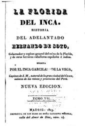 La Florida del Inca *: historia del adelantado Hernando de Soto, gobernador y capitán general del reino de la Florida y de otros heróicos caballeros e indios, Parte 2