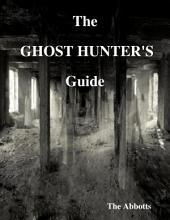 The Ghost Hunter's Guide