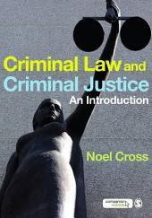 Criminal Law & Criminal Justice: An Introduction