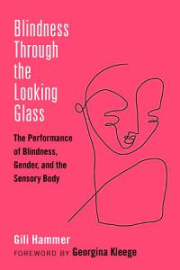 Blindness Through the Looking Glass PDF