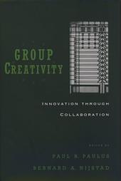 Group Creativity: Innovation through Collaboration