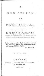 A New System of Practical Husbandry: Volume 3