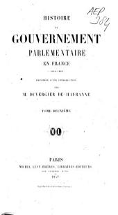 Histoire du gouvernement parlementaire en France, 1814-1848: précédé d'un introduction [1789-1813]. Tome deuxième, Volume2