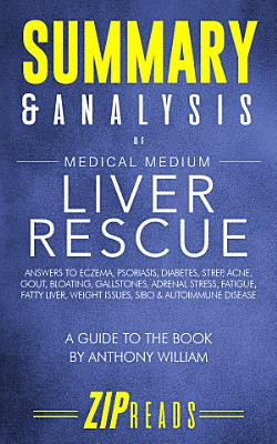Summary   Analysis of Medical Medium Liver Rescue