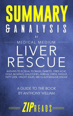 Summary   Analysis of Medical Medium Liver Rescue PDF