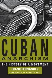 Cuban Anarchism: The History of a Movement