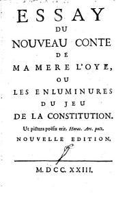 Essay du nouveau conte de ma mere l'Oye, ou Les enluminures du jeu de la constitution