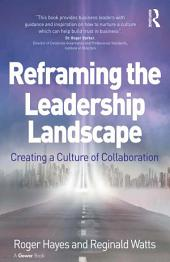 Reframing the Leadership Landscape: Creating a Culture of Collaboration