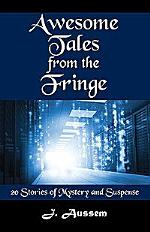 Awesome Tales from the Fringe