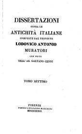 Dissertazioni sopra le antichità italiane: Volume 7