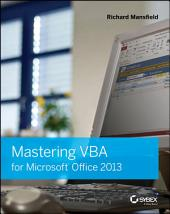 Mastering VBA for Microsoft Office 2013: Edition 2
