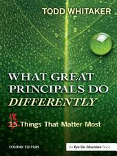What Great Principals Do Differently: Eighteen Things That Matter Most, Edition 2