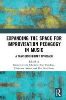 Expanding the Space for Improvisation Pedagogy in Music PDF