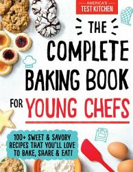 The Complete Baking Book For Young Chefs Book PDF