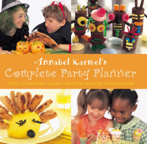 Annabel Karmel s Complete Party Planner PDF