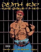 Death Rap: Tupac Shakur - A Life