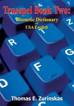 Truespel Book Two: Phonetic Dictionary of USA English