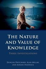 The Nature and Value of Knowledge