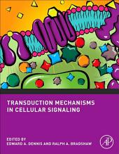 Transduction Mechanisms in Cellular Signaling: Cell Signaling Collection