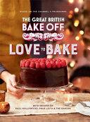 GREAT BRITISH BAKE OFF LOVE TO BAKE
