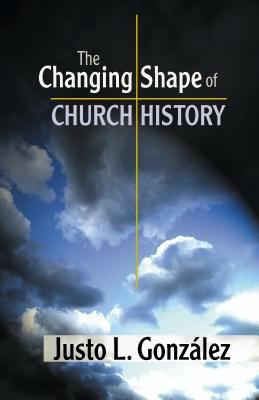 The Changing Shape of Church History PDF